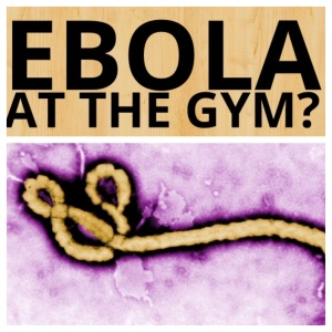 Ebola at the gym?
